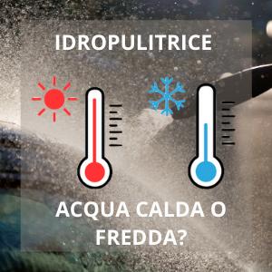idropulitrice ad acqua calda o fredda